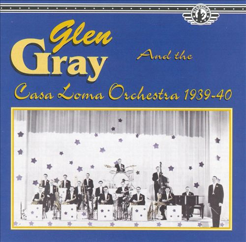 Glen Gray & The Casa Loma Orchestra.jpg