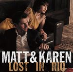 Matt & Karen Lost In Rio / Matt Dusk/青木カレン