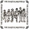 THE PARKER BROTHERS
