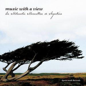 美しき音楽のある風景~素晴らしきメランコリーのアルゼンチン