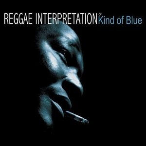 Reggae Interpretation Of Kind Of Blue