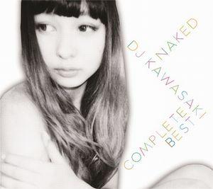 NAKED ~ DJ KAWASAKI COMPLETE BEST